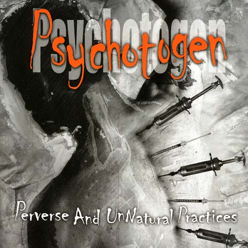Psychotogen - Perverse and Unnatural Practices