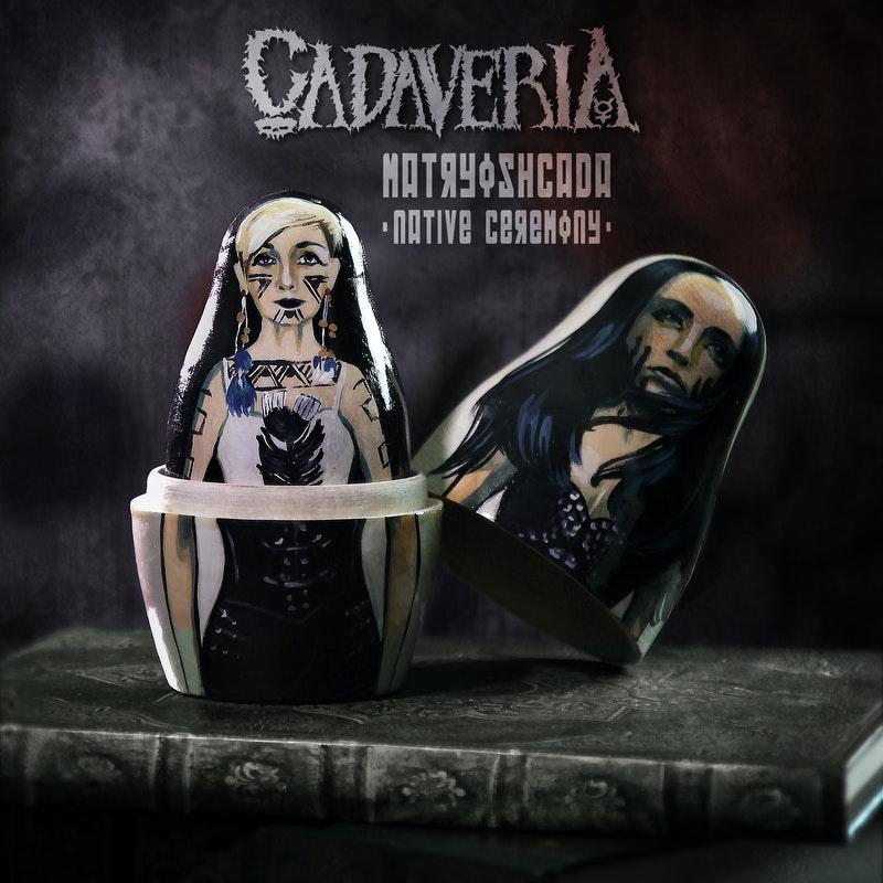 Cadaveria - Matryoshcada (Native Ceremony)