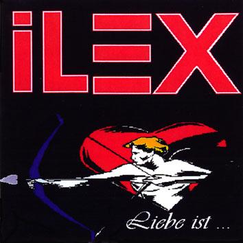 Ilex - Liebe ist...