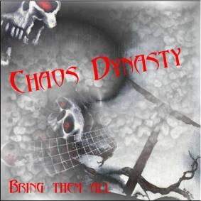 Chaos Dynasty - Bring Them All...