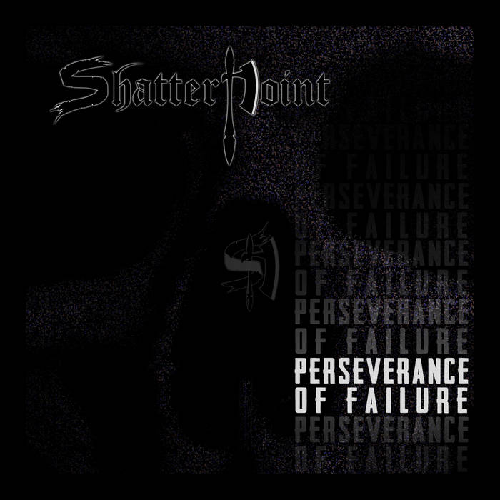 Shatterpoint - Perseverance of Failure