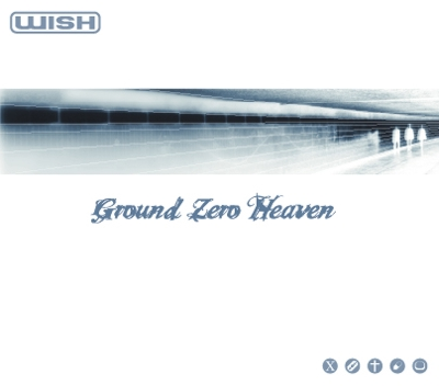 Wish - Ground Zero Heaven