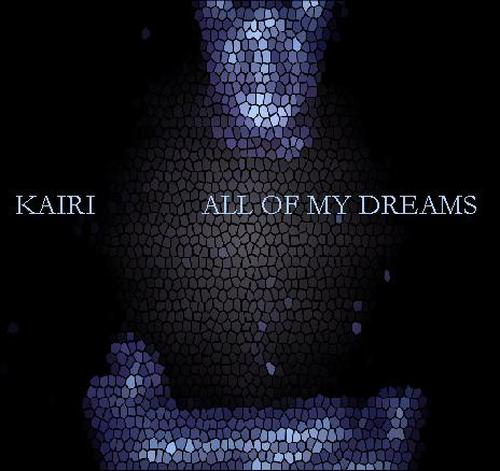 Kairi - All of My Dreams