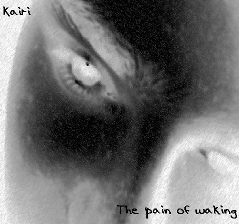 Kairi - The Pain of Waking
