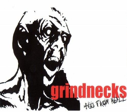 Grindnecks - 460 from Hell