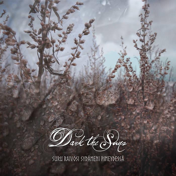 Dark the Suns - Suru Raivosi Sydämeni Pimeydessä