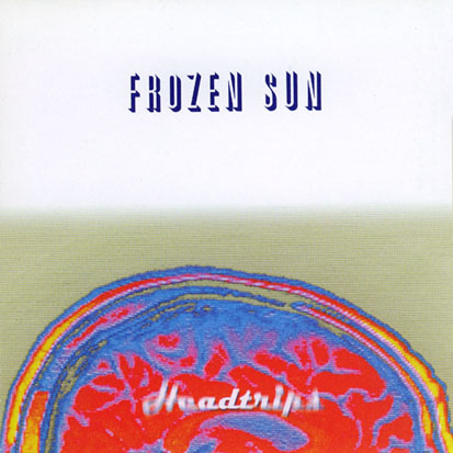 Frozen Sun - Headtrips