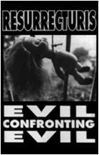 Resurrecturis - Evil Confronting Evil