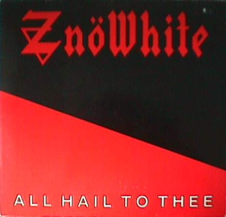 Znöwhite - All Hail to Thee