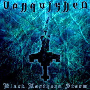 Vanquished - Black Northern Storm