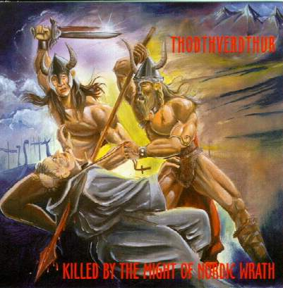 Thodthverdthur - Killed by the Might of Nordic Wrath