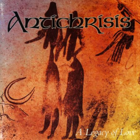 Antichrisis - A Legacy of Love