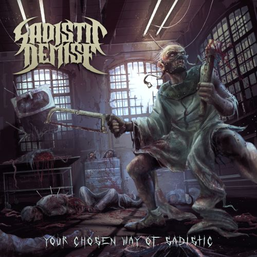 Sadistic Demise - Your Chosen Way of Sadistic