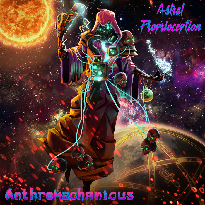 Anthromechanicus - Astral Proprioception