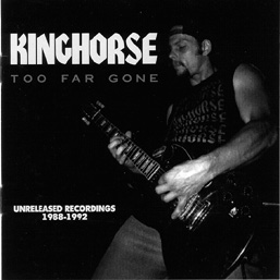 Kinghorse - Too Far Gone (Unreleased Recordings 1988-1992)