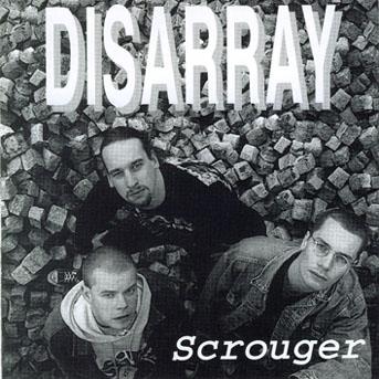 Disarray - Scrouger