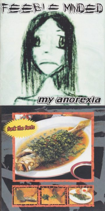 Feeble Minded / Fuck the Facts - My Anorexia / Untitled