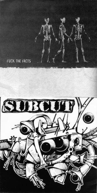 Fuck the Facts / Subcut - Fuck the Facts / Subcut