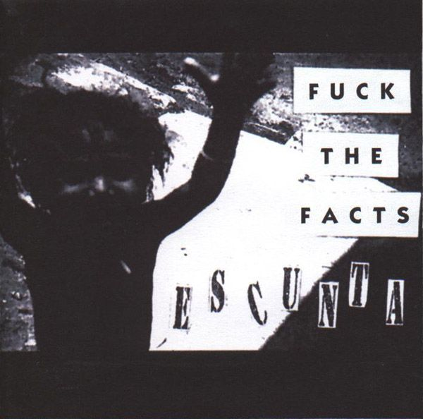 Fuck the Facts - Escunta