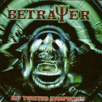 Betrayer - My Twisted Symphony