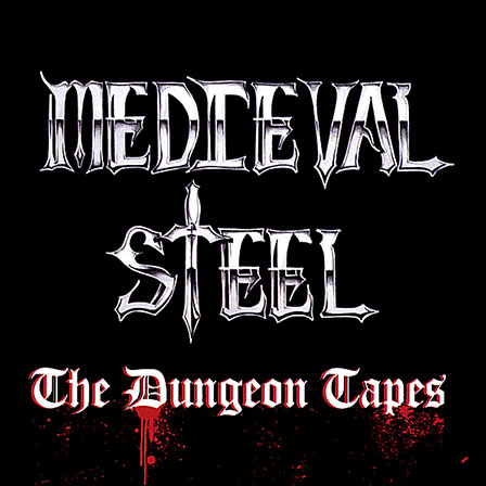 Medieval Steel - The Dungeon Tapes