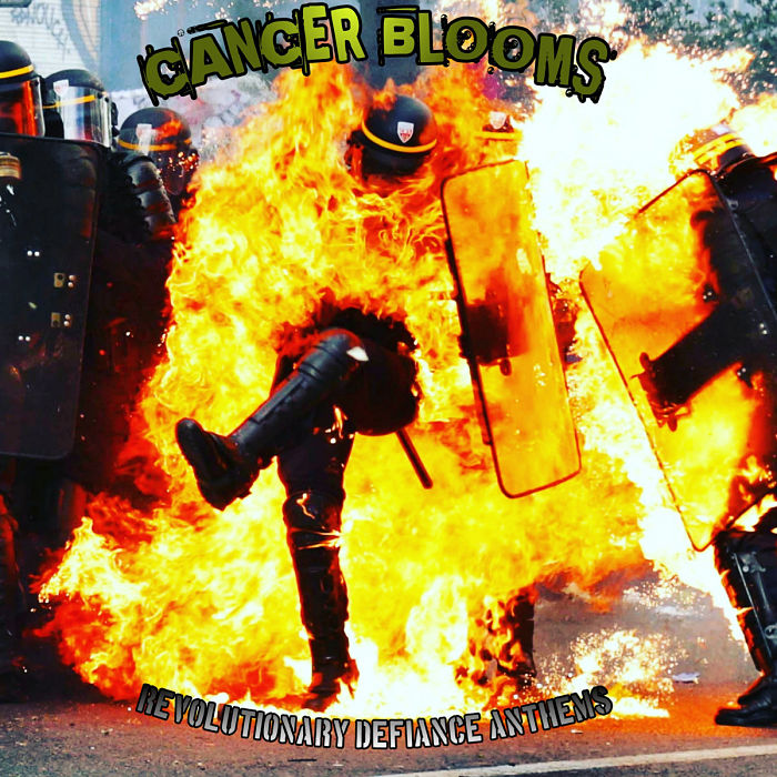 Cancer Blooms - Revolutionary Defiance Anthems