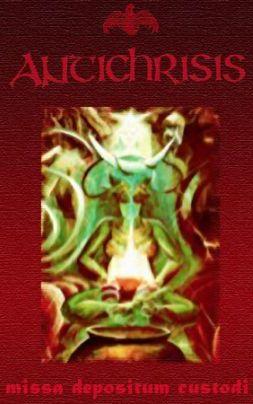 Antichrisis - Missa Depositum Custodi