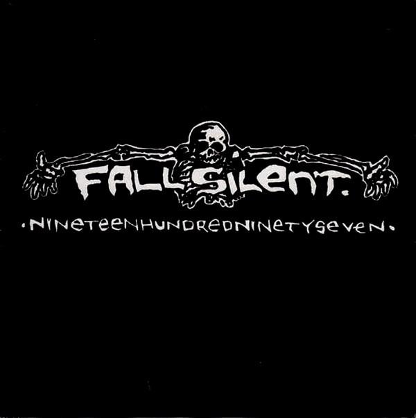 Fall Silent - Nineteenhundredninetyseven