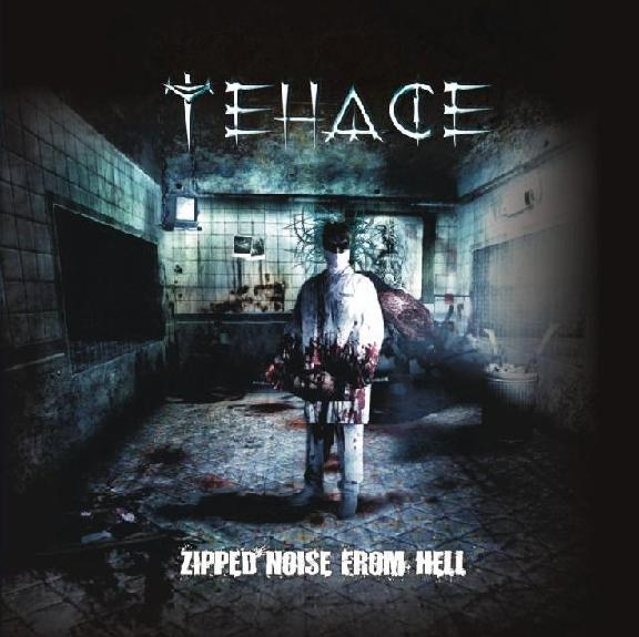 Tehace - Zipped Noise from Hell