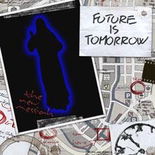 Future Is Tomorrow - The New Messiah