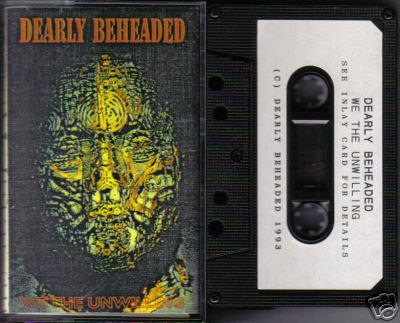 Dearly Beheaded - We the Unwilling