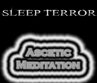 Sleep Terror - Ascetic Meditation
