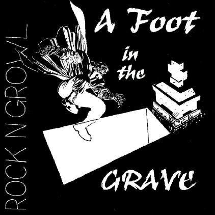 A Foot in the Grave - Rock'n'Growl