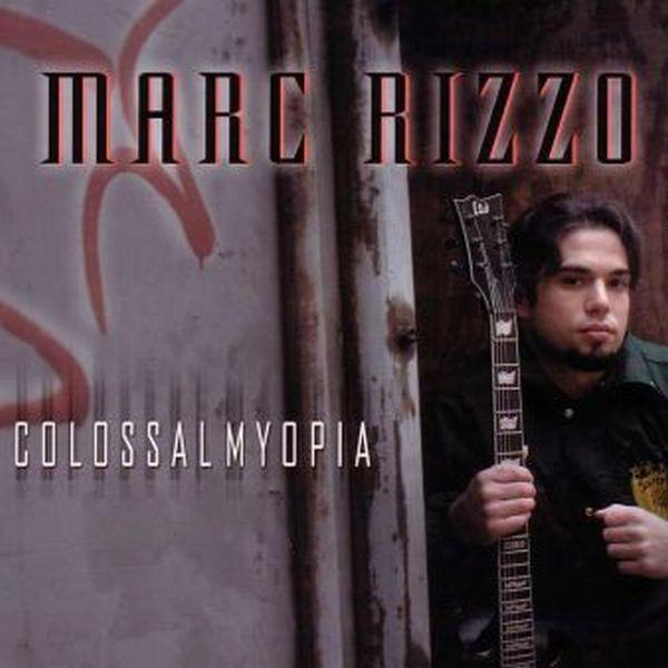 Marc Rizzo - Colossal Myopia