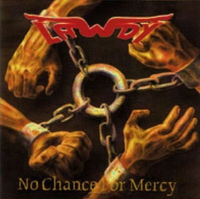 Lawdy - No Chance for Mercy