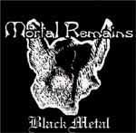 Mortal Remains - Black Metal