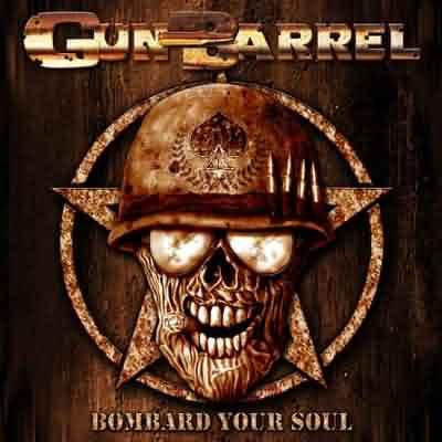 Gun Barrel - Bombard Your Soul