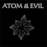 Atom & Evil - Atom & Evil