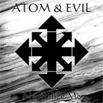 Atom & Evil - Neutralize Me