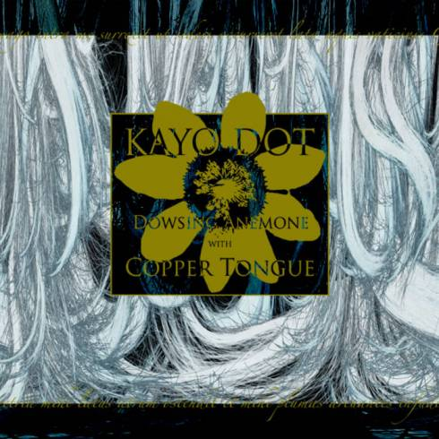 Kayo Dot - Dowsing Anemone with Copper Tongue