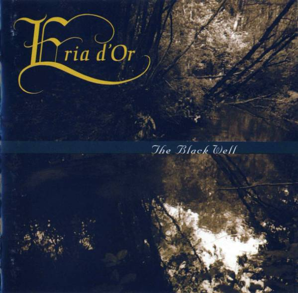Eria d'Or - The Black Well