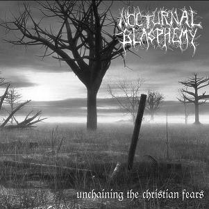 Nocturnal Blasphemy - Unchaining the Christian Fears