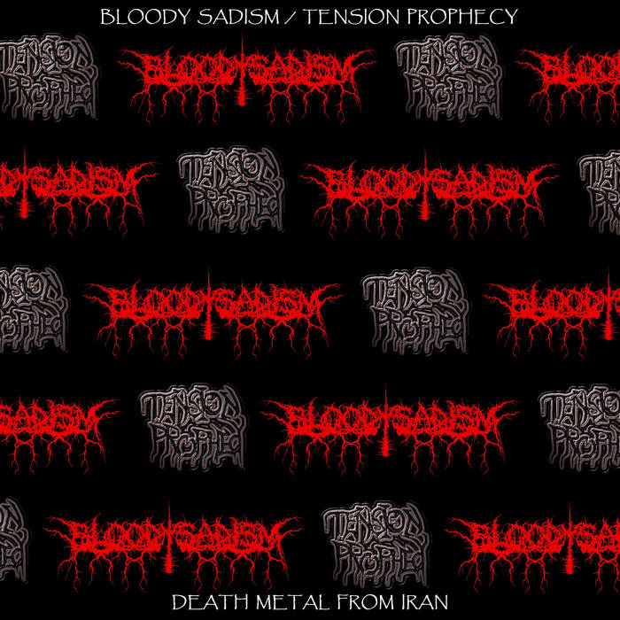 Tension Prophecy / Bloody Sadism - Death Metal from Iran