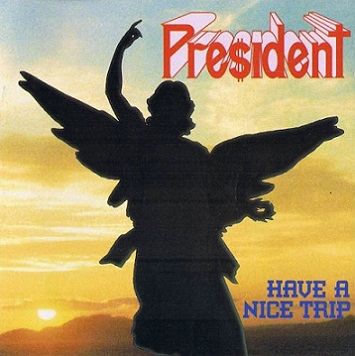 President - Have a Nice Trip