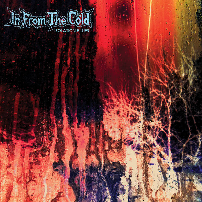 In from the Cold - Isolation Blues