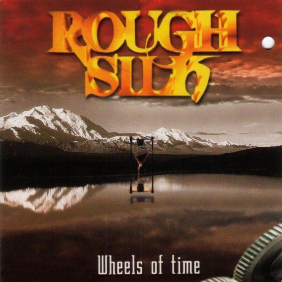 Rough Silk - Wheels of Time