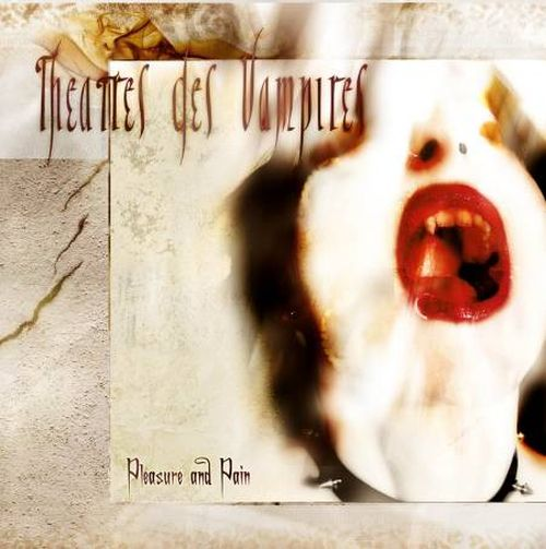 Theatres des Vampires - Pleasure and Pain