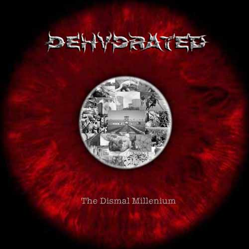 Dehydrated - The Dismal Millenium