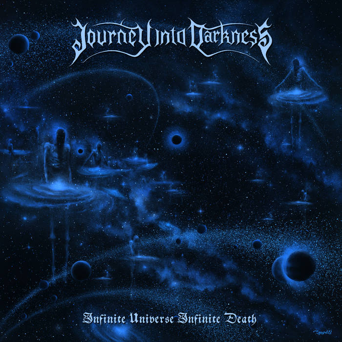 Journey into Darkness - Infinite Universe Infinite Death
