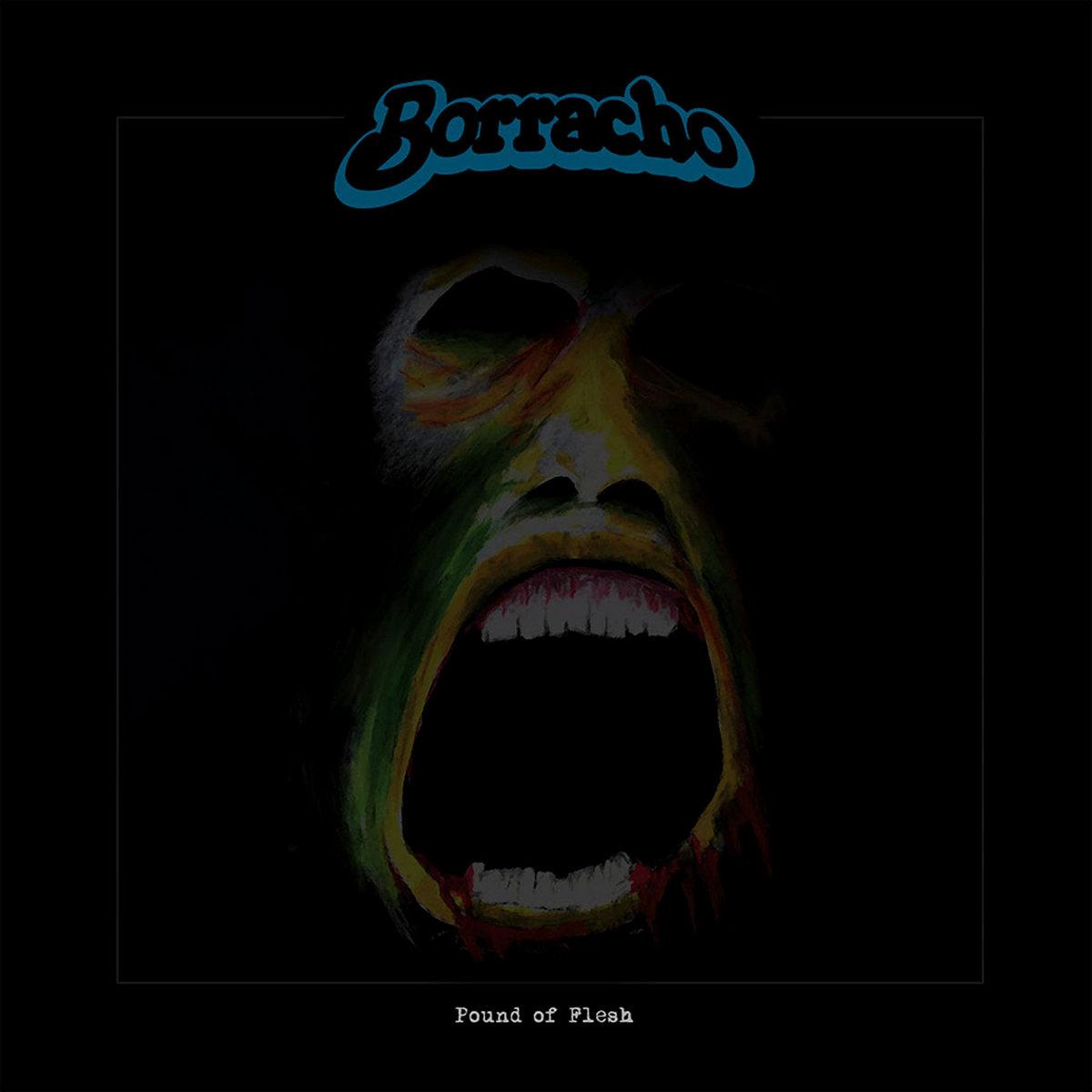 Borracho - Pound of Flesh